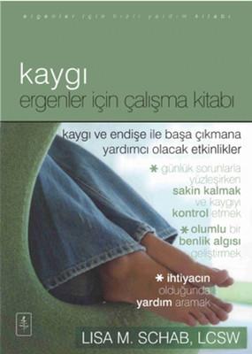 KAYGI - ERGENLER İÇİN ÇALIŞMA KİTABI Kitap Kapağı