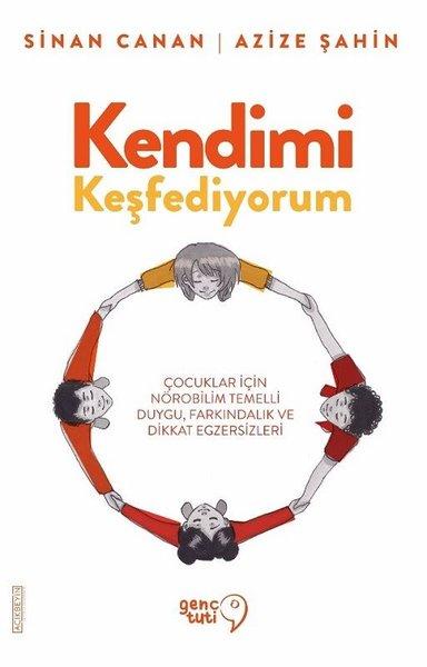 KENDİMİ KEŞFEDİYORUM - Duygu, Farkındalık ve Dikkat Egzersizleri Kitap Kapağı