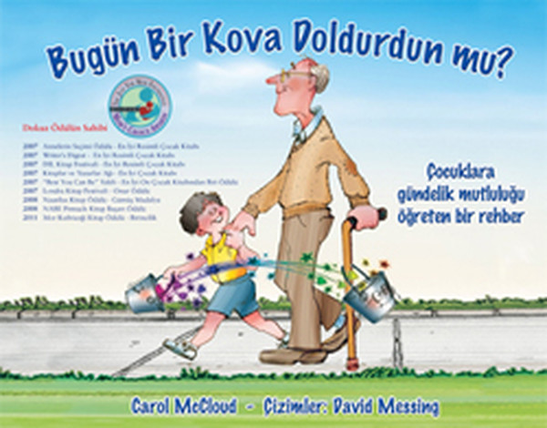 BUGÜN BİR KOVA DOLDURDUN MU? - Çocuklara Gündelik Mutluluğu Öğreten Rehber Kitap Kapağı